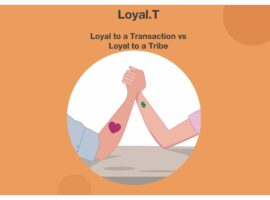 Loyal.T: Loyal to a Transaction vs Loyal to a Tribe.
